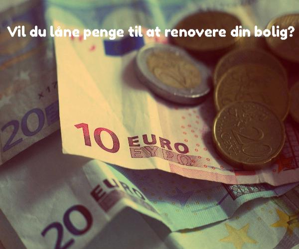 Vil du låne penge til at renovere din bolig?