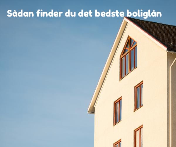 Sådan finder du det bedste boliglån