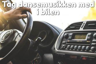 Tag dansemusikken med i bilen