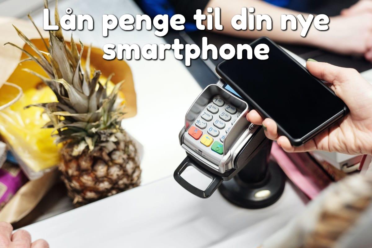 Lån penge til din nye smartphone