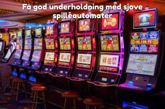 Få god underholdning med sjove spilleautomater